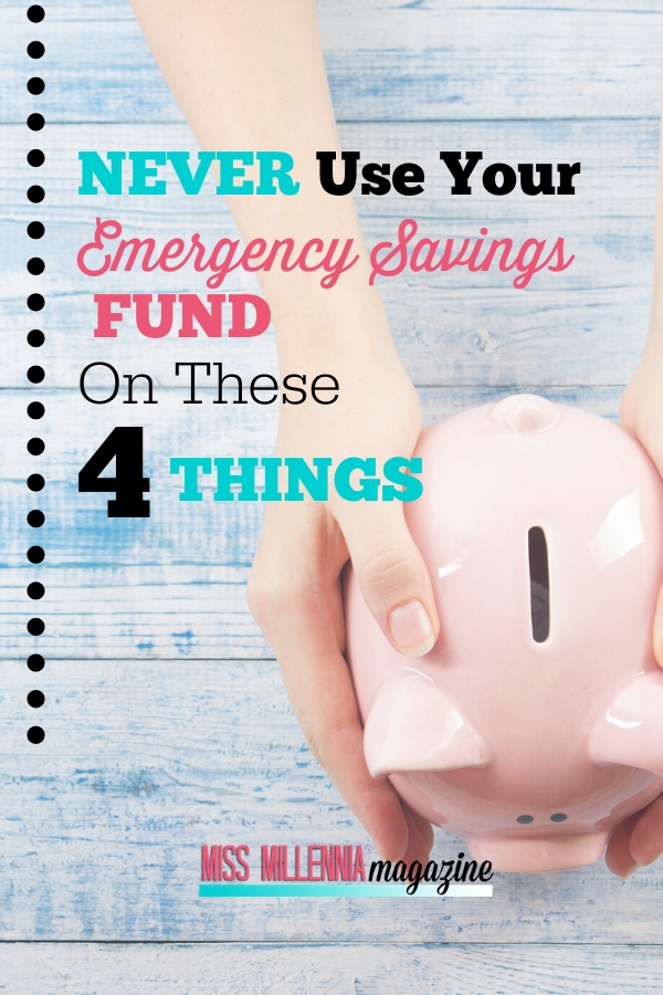 Never Use Your Emergency Savings Fund on These 4 Things