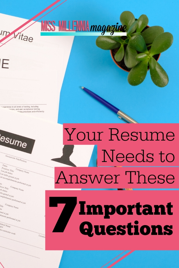 Your Resume Needs to Answer These 7 Important Questions
