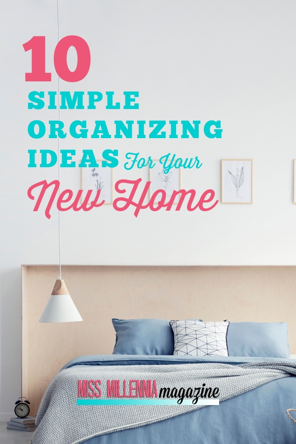 10 Simple Organizing Ideas For Your New Home