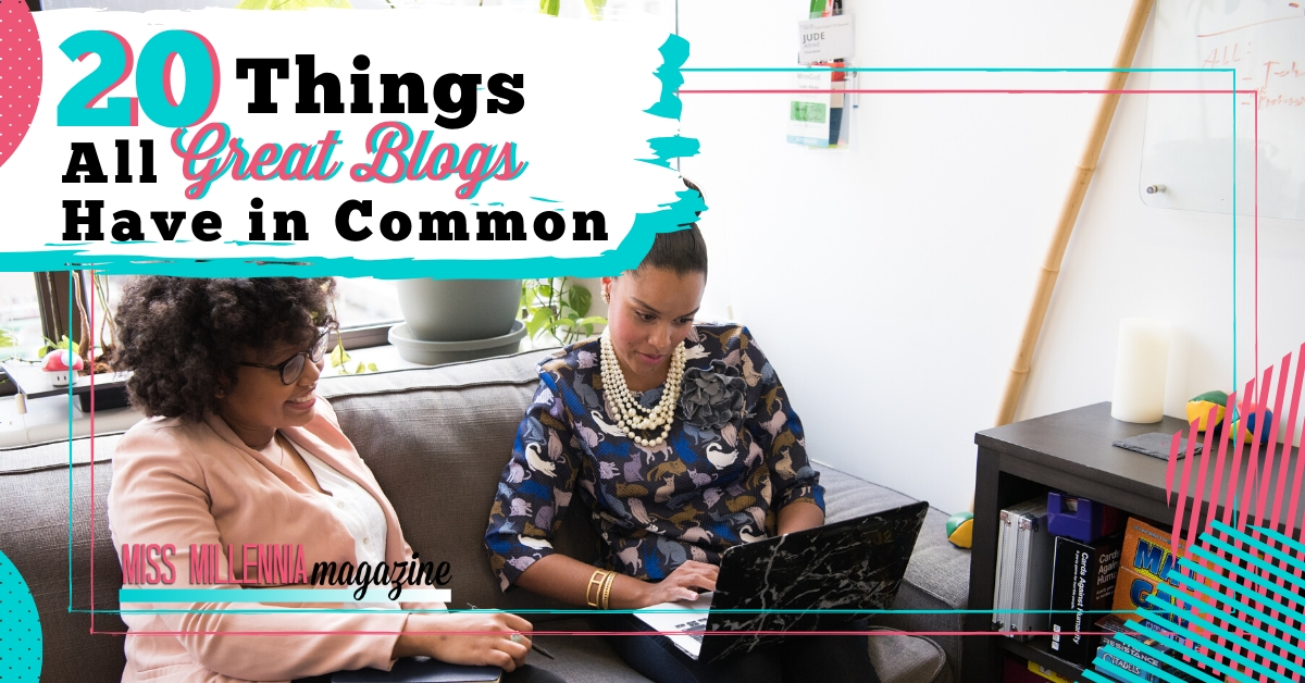 20 Things All Great Blogs Have in Common