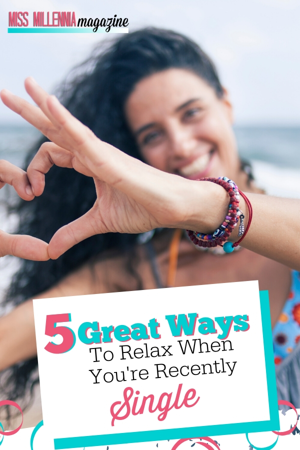 5 Great Ways To Relax When You're Recently Single