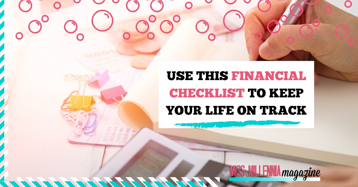 Use This Financial Checklist To Keep Your Life On Track