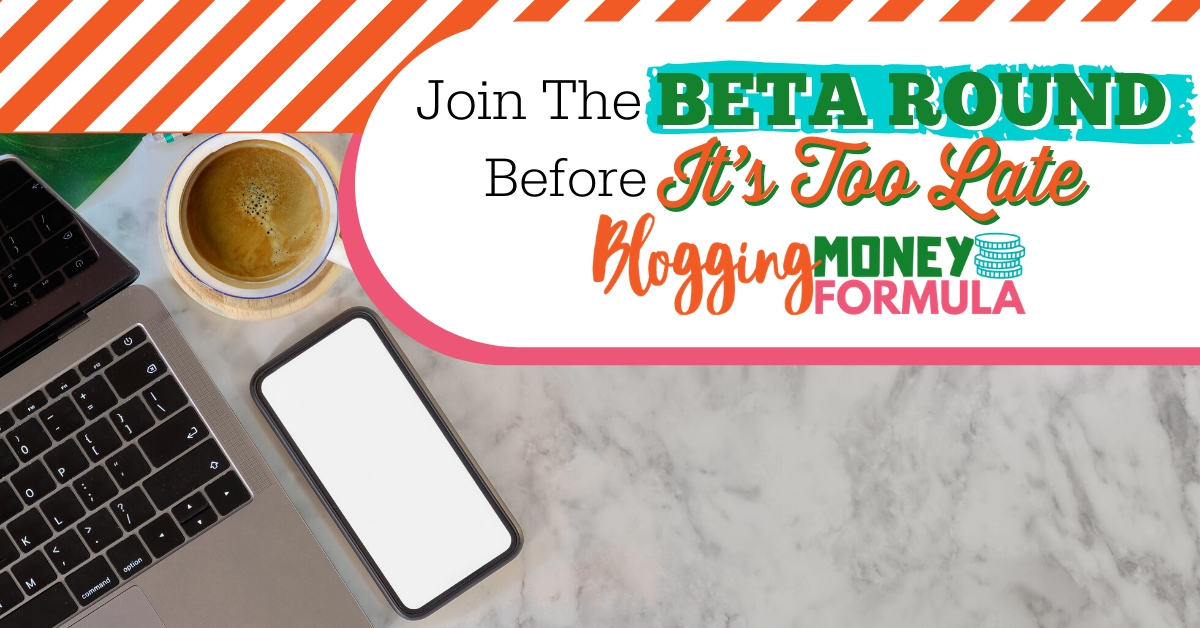 Join the Beta Round of Blogging Money Formula before it's too lage