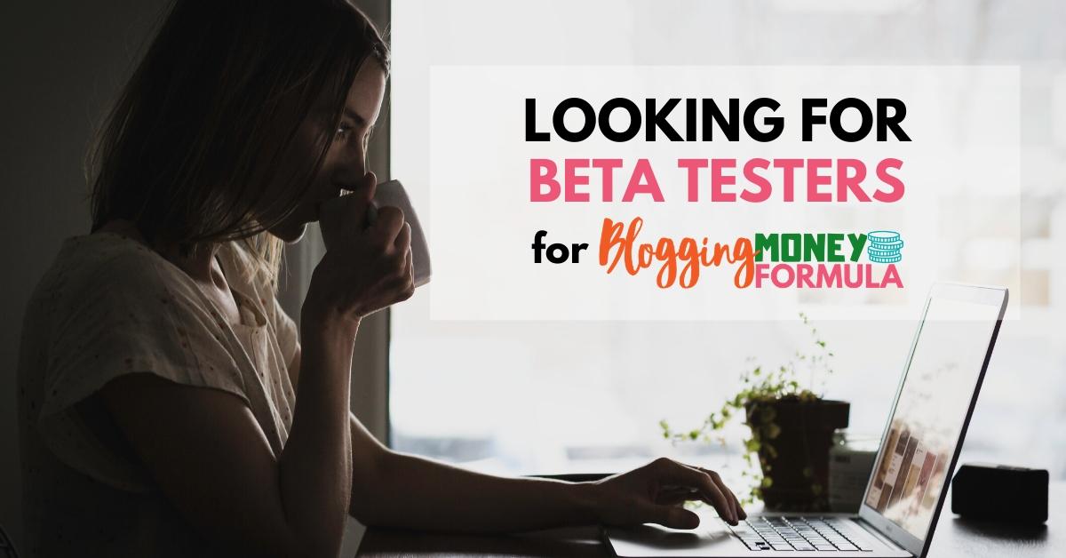 Beta Testers for Blogging Money Formula