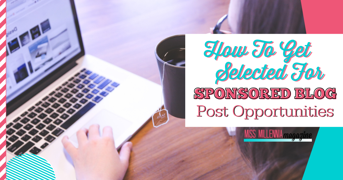 How To Get Selected For Sponsored Blog Post Opportunities