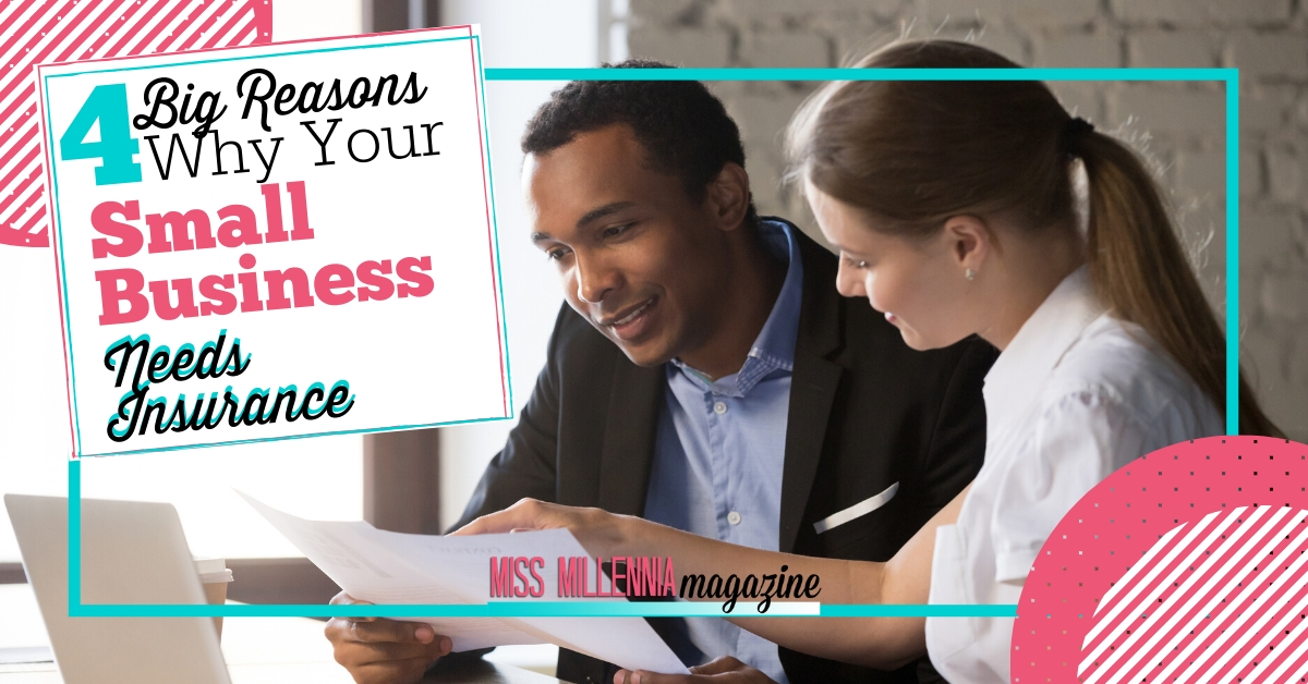 4 Big Reasons Why Your Small Business Needs Insurance