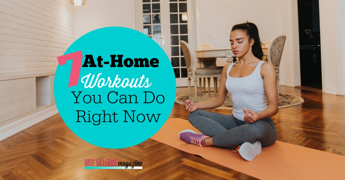 7 At-Home Workouts You Can Do Right Now