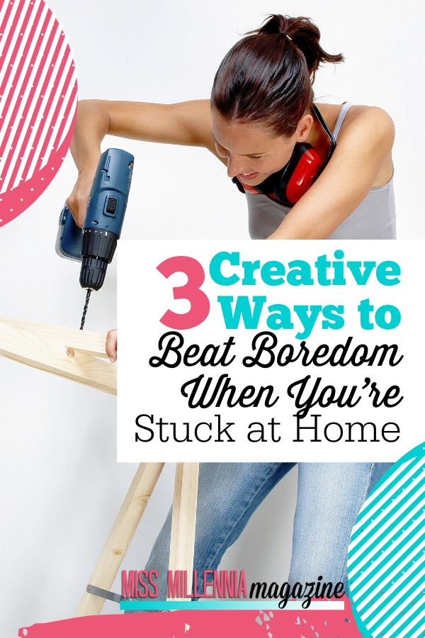 3-Creative-Ways-to-Beat-Boredom-When-You're-Stuck-at-Home