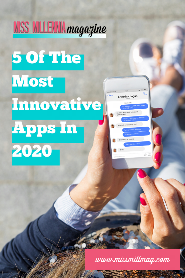 5 Of The Most Innovative Apps In 2020