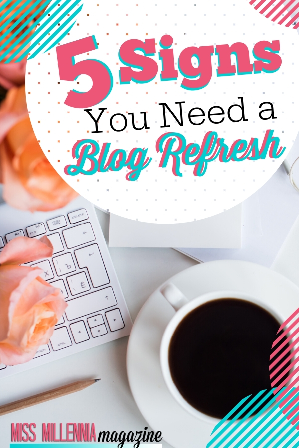 5 Signs You Need a Blog Refresh