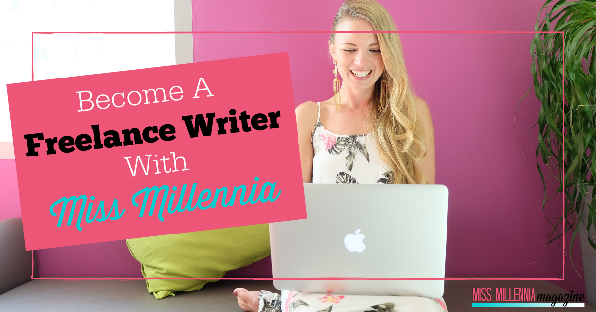 Become A Freelance Writer With Miss Millennia - Submit An Article