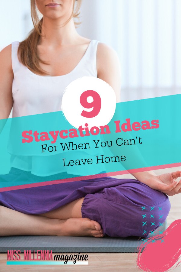 9 Staycation Ideas for When You Can't Leave Home
