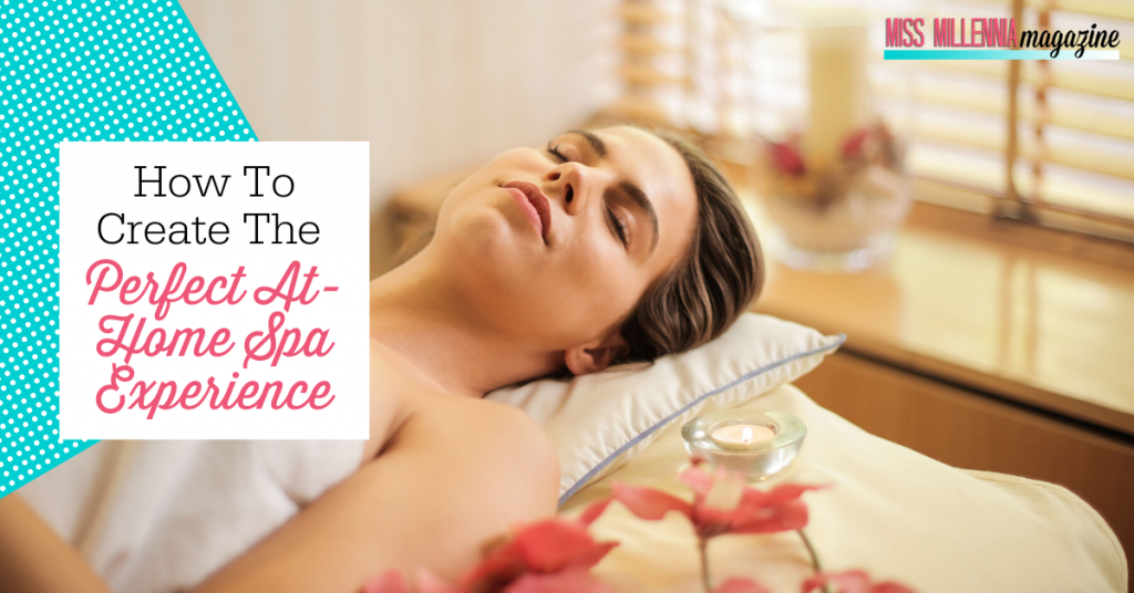 How To Create The Perfect At-Home Spa Experience