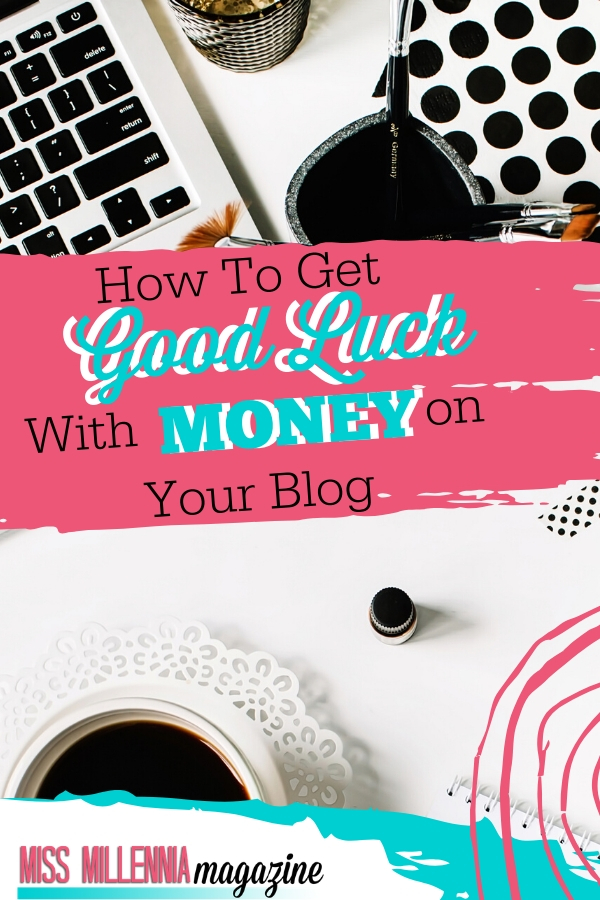 How To Get Good Luck With Money on Your Blog