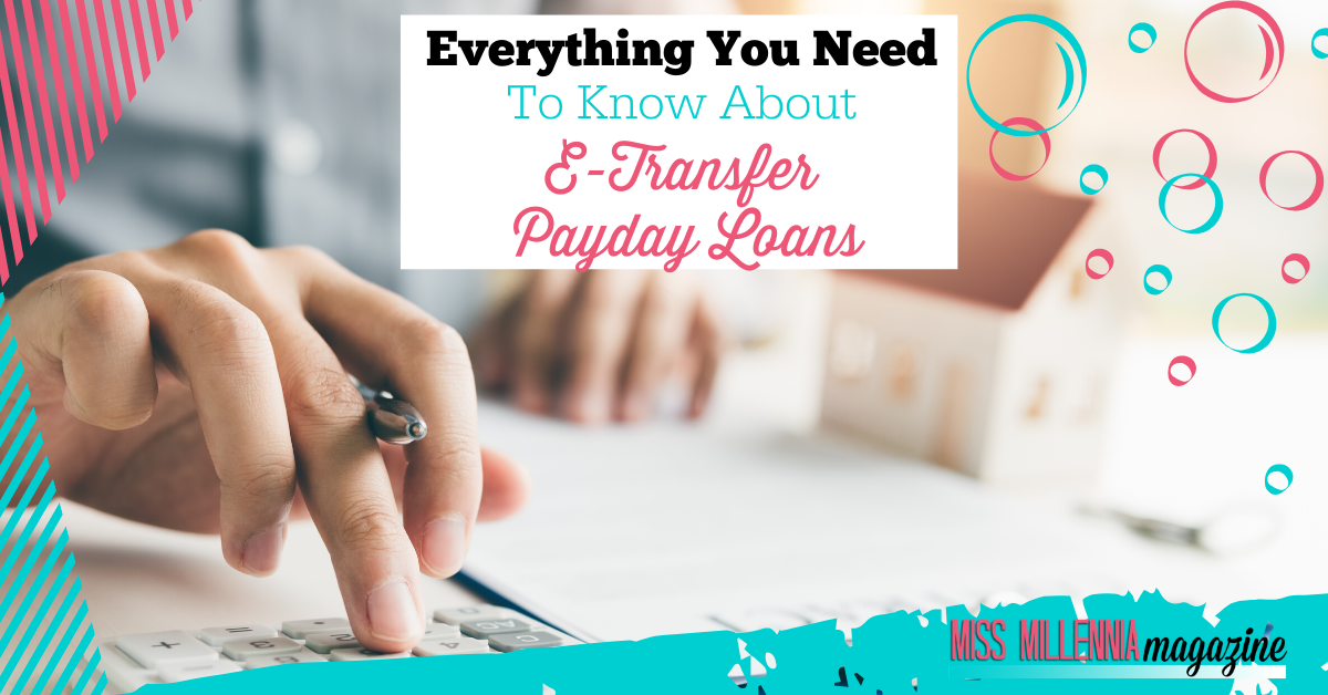 Everything You Need To Know About E-Transfer Payday Loans