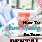How To Save Money On Your Dental Care
