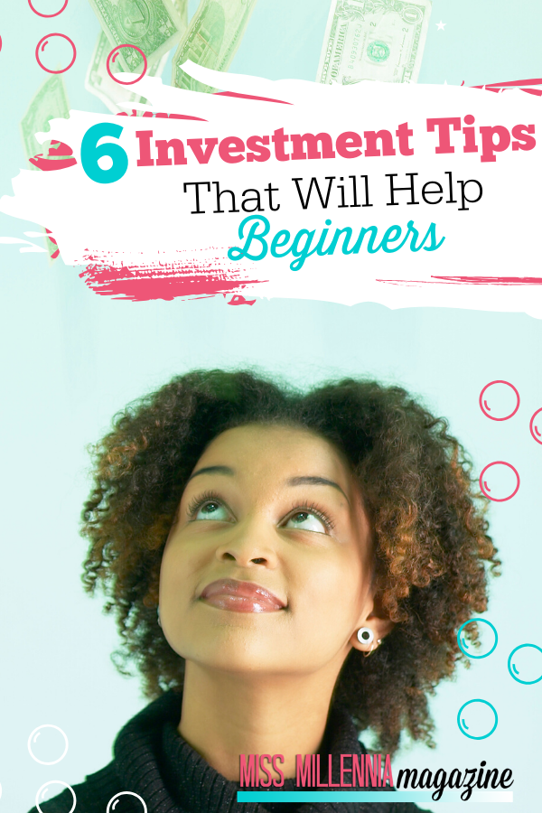 6 Investment Tips That Will Help Beginners