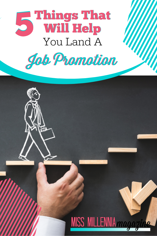 5 Things That Will Help You Land A Job Promotion