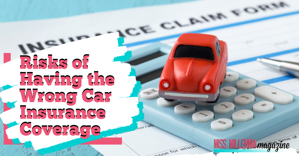 Risks of Having the Wrong Car Insurance Coverage