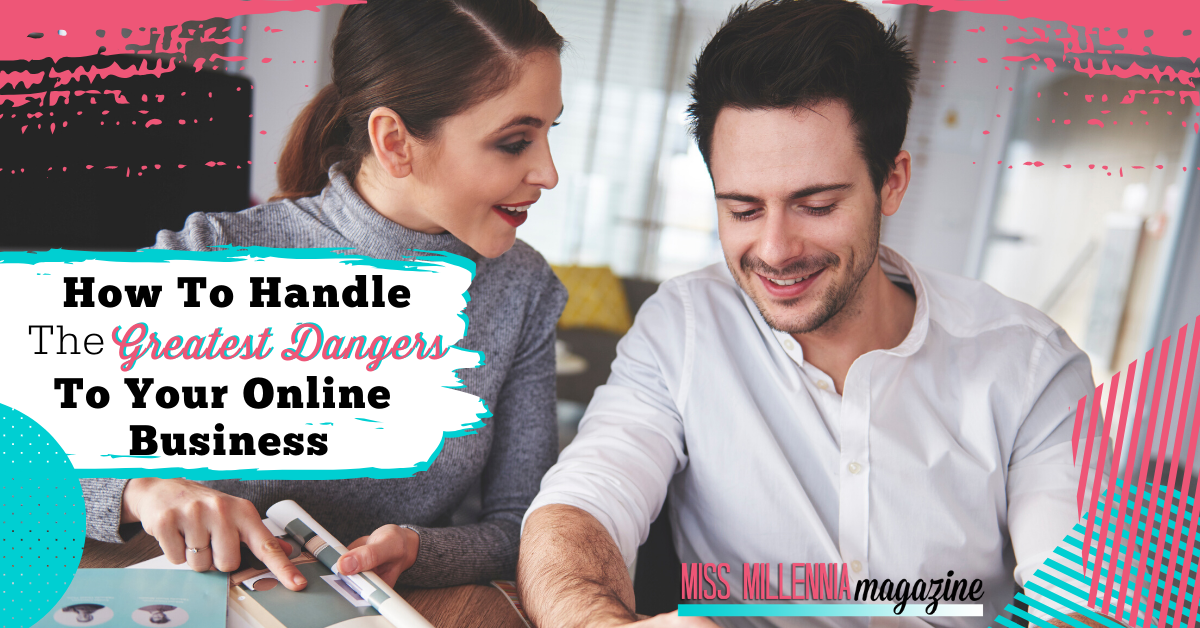 How To Handle The Greatest Dangers To Your Online Business