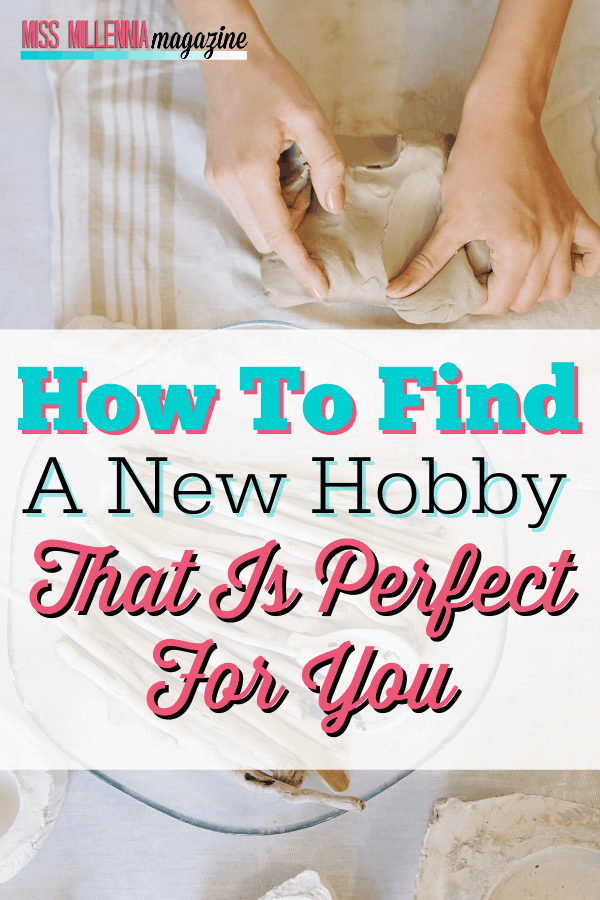 How To Find A New Hobby That Is Perfect For You