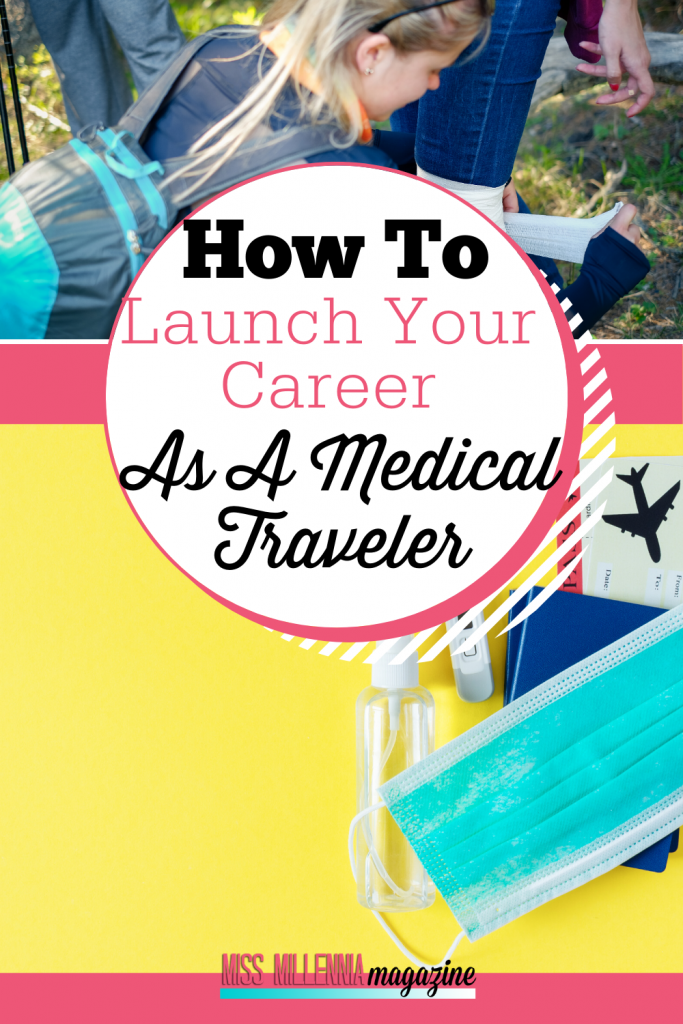 How To Launch Your Career As A Medical Traveler