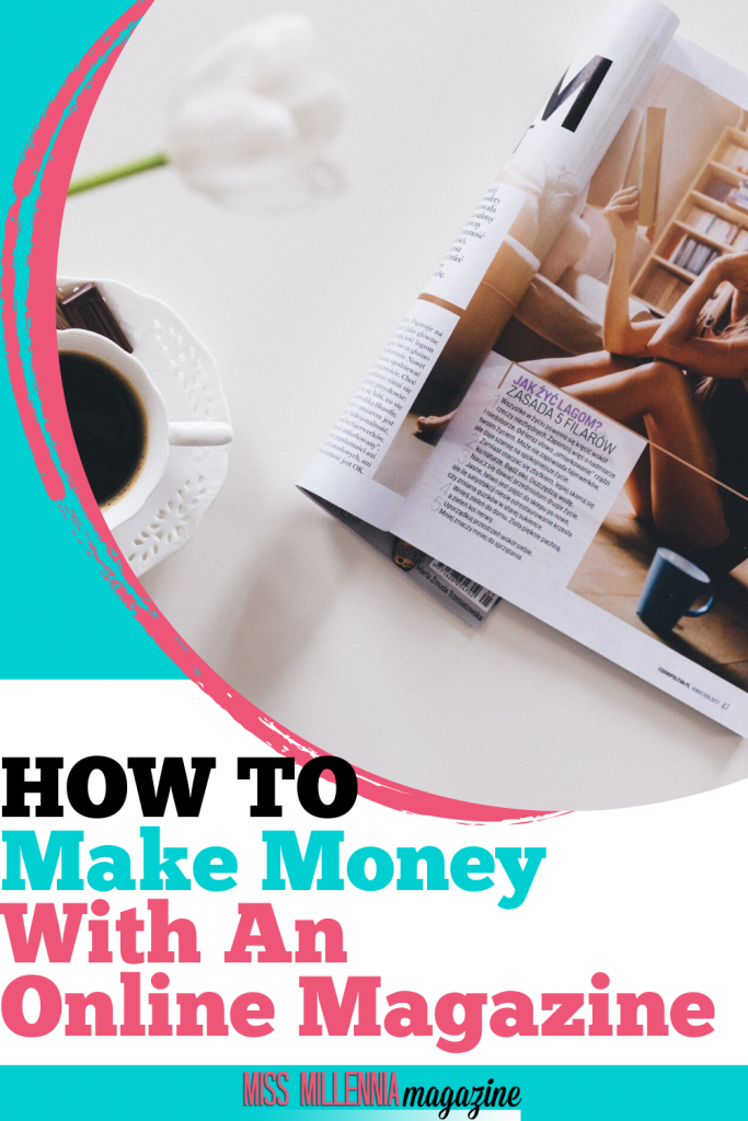 How To Make Money With An Online Magazine