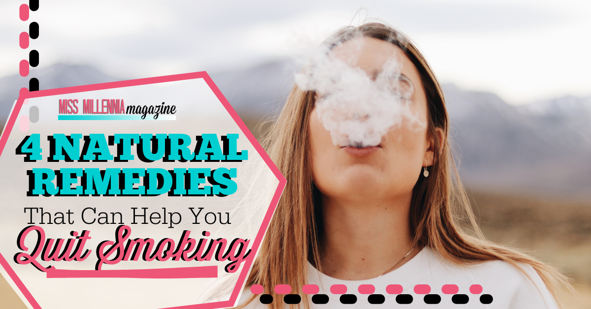4 Natural Remedies That Can Help You Quit Smoking
