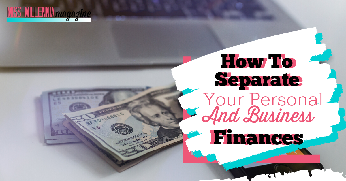 How To Separate Your Personal and Business Finances