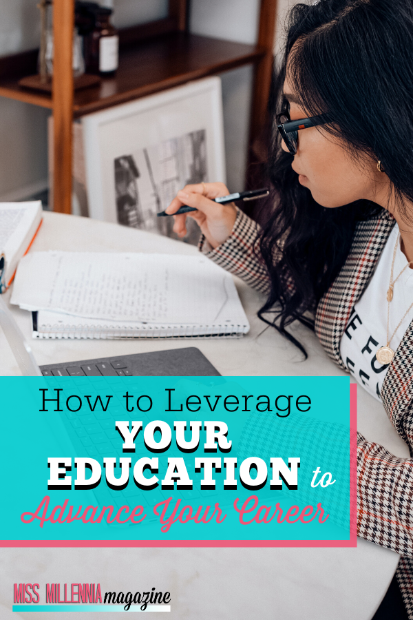 How To Leverage Your Education To Advance Your Career