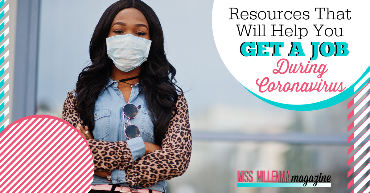 Resources That Will Help You Get A Job During Coronavirus