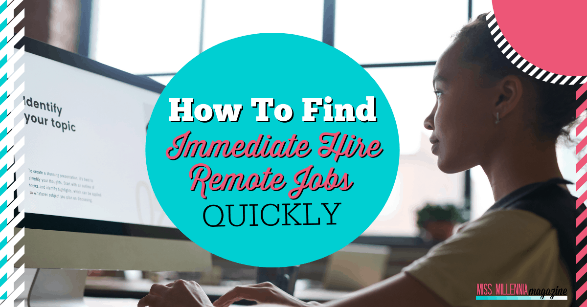 How To Find Immediate Hire Remote Jobs Quickly