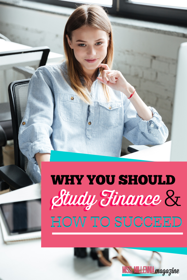 Why You Should Study Finance And How To Succeed