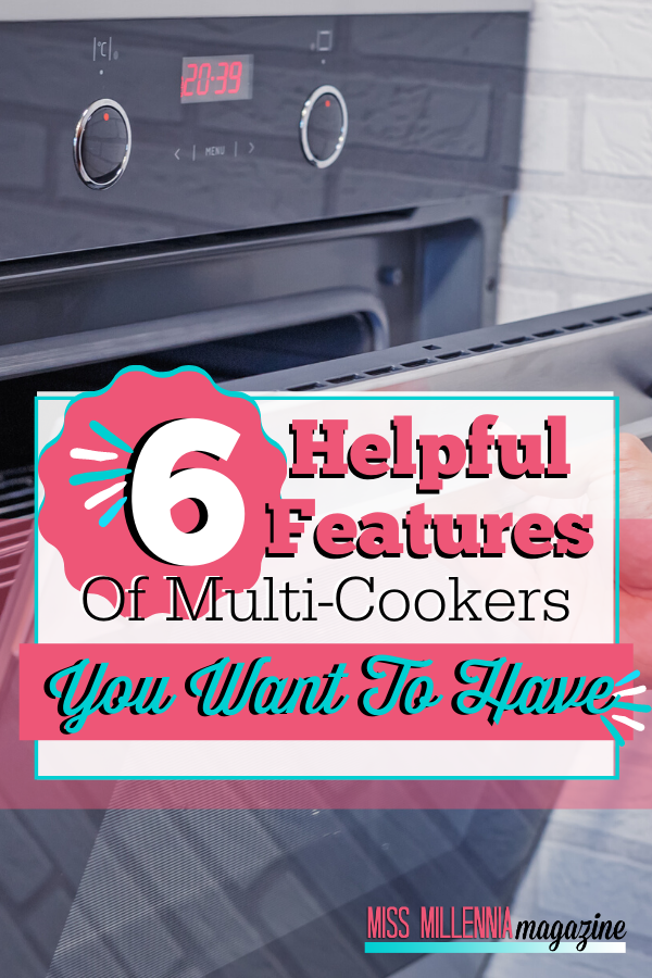 6 Helpful Features Of Multi-Cookers You Want To Have