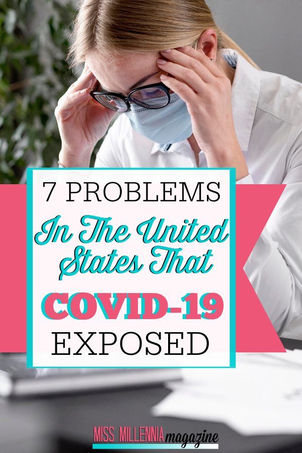 7 Problems In The United States That COVID-19 Exposed