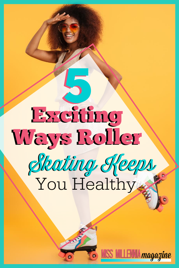 5 Exciting Ways Roller Skating Keeps You Healthy