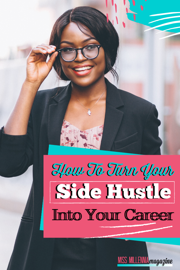 How To Turn Your Side Hustle Into Your Career