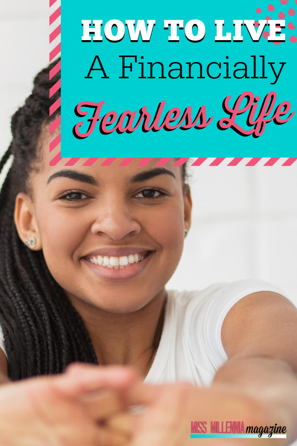 How To Live A Financially Fearless Life