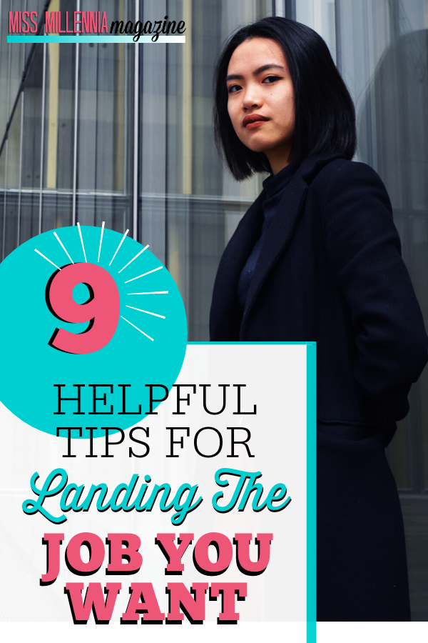 9 Helpful Tips For Landing The Job You Want