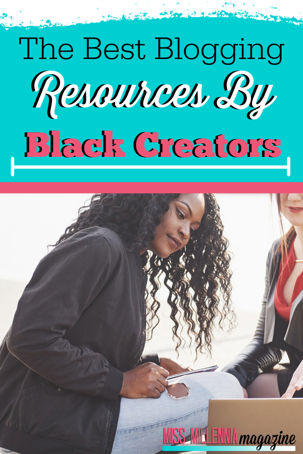 The Best Blogging Resources By Black Creators