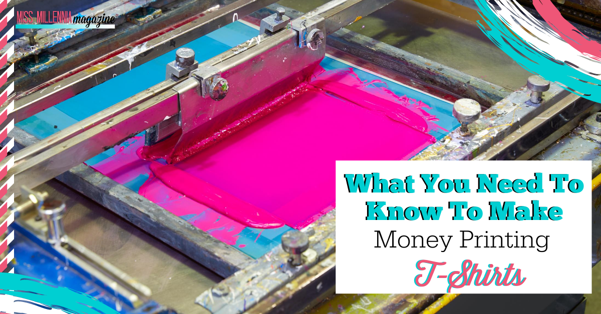 What You Need To Know To Make Money Printing T-Shirts