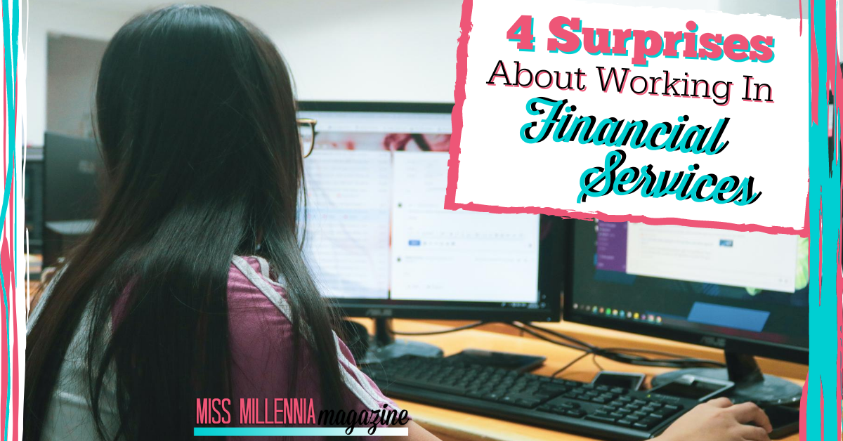 4 Surprises About Working In Financial Services