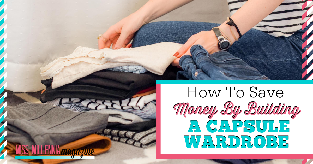 How To Save Money By Building A Capsule Wardrobe