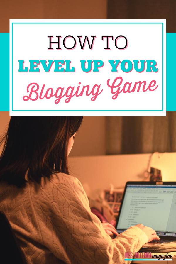 How To Level Up Your Blogging Game