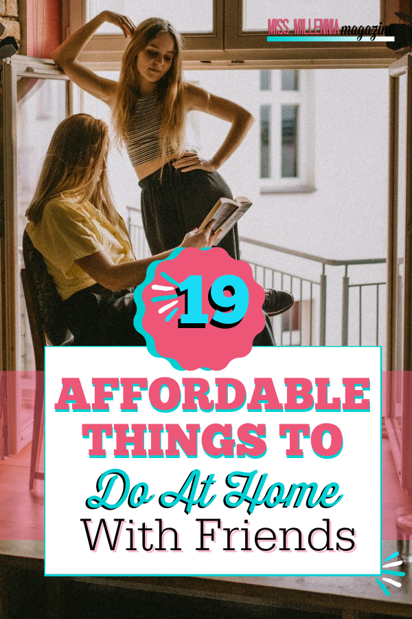 19 Affordable Things To Do At Home With Friends