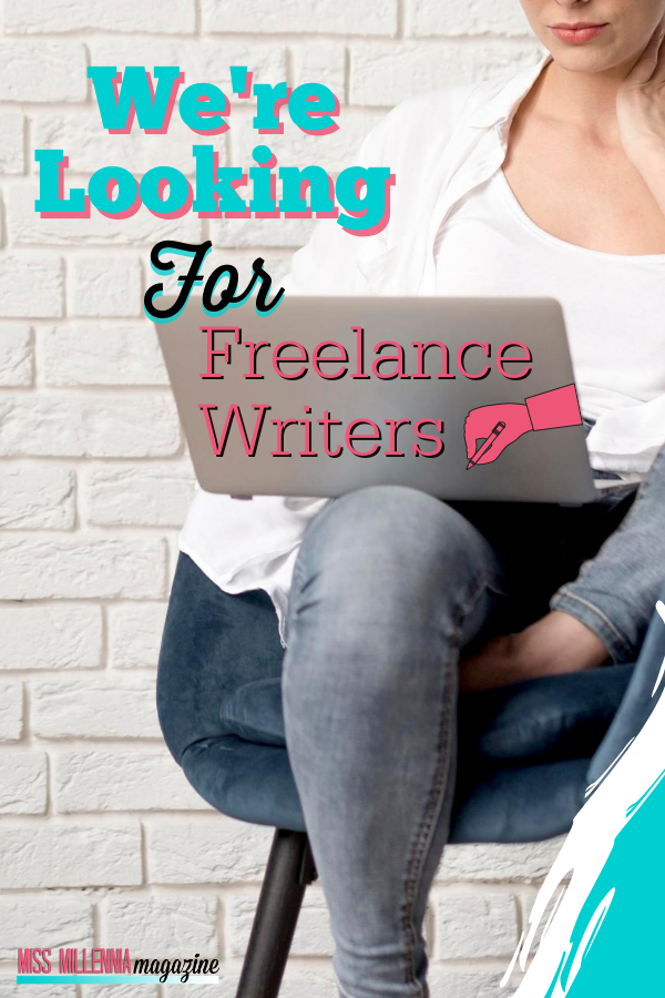 We're Looking For Freelance Writers