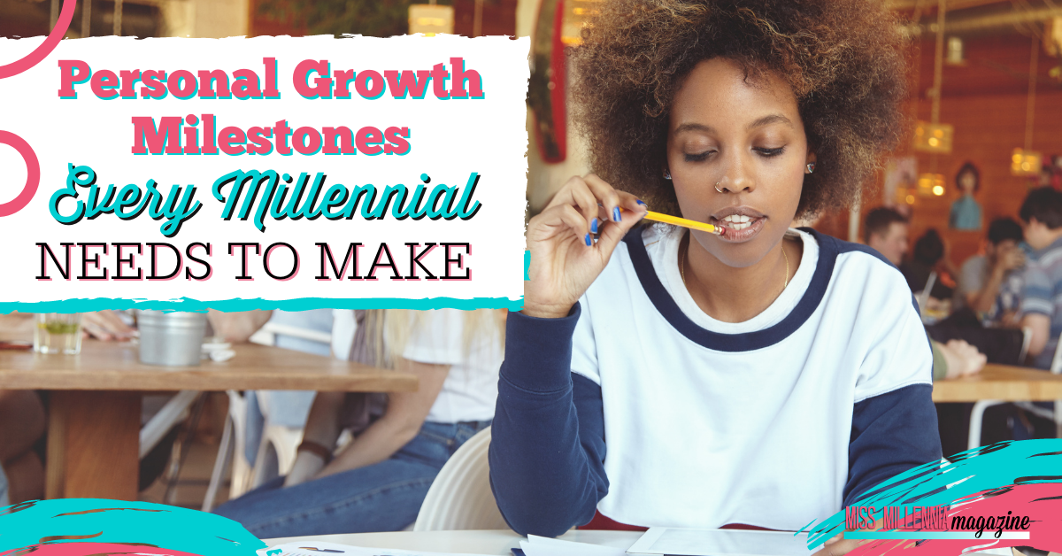 Personal Growth Milestones Every Millennial Needs To Make