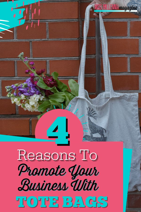 4 Reasons To Promote Your Business With Tote Bags