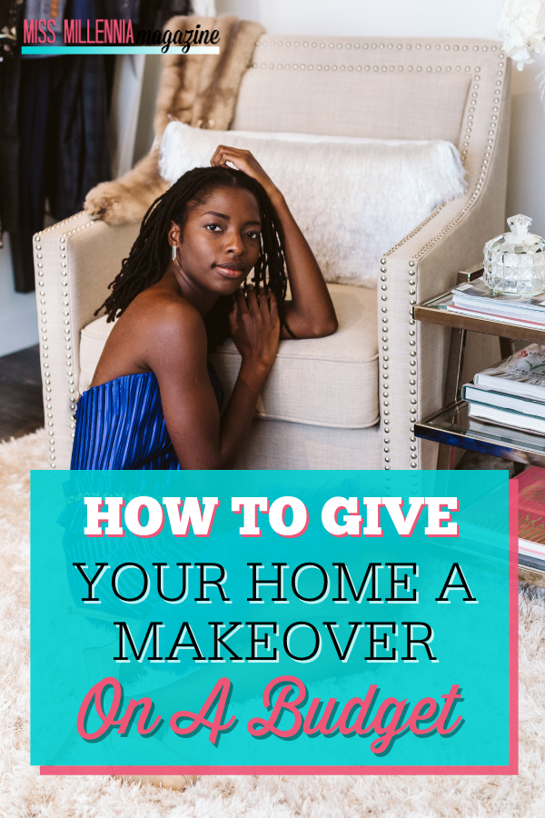 How To Give Your Home A Makeover On A Budget