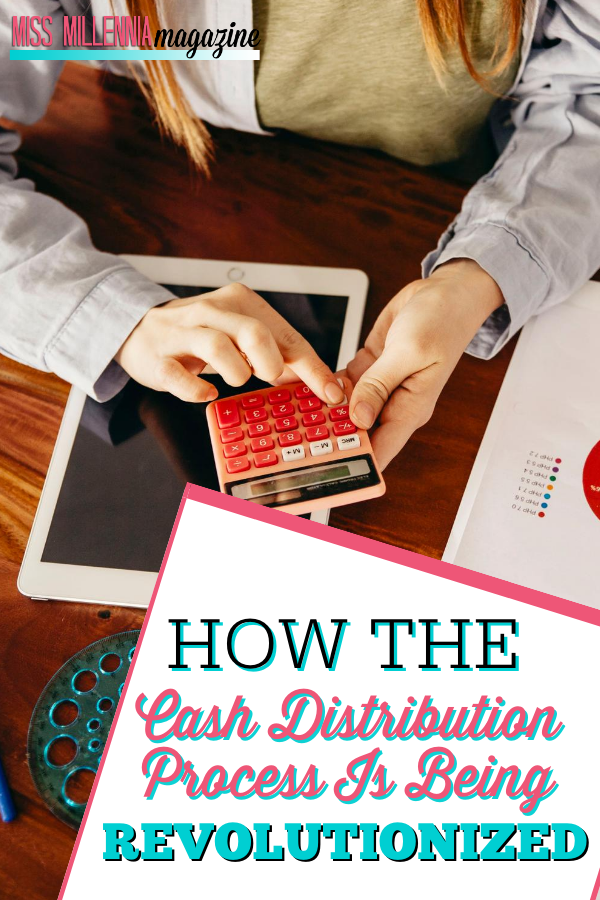 How The Cash Distribution Process Is Being Revolutionized